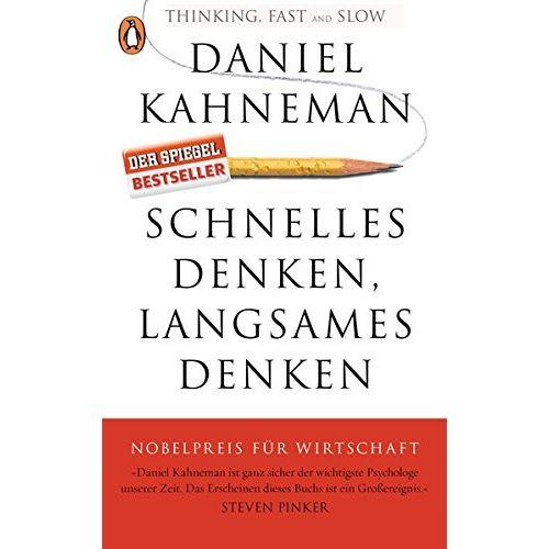 Schnelles Denken, langsames Denken Daniel Kahneman