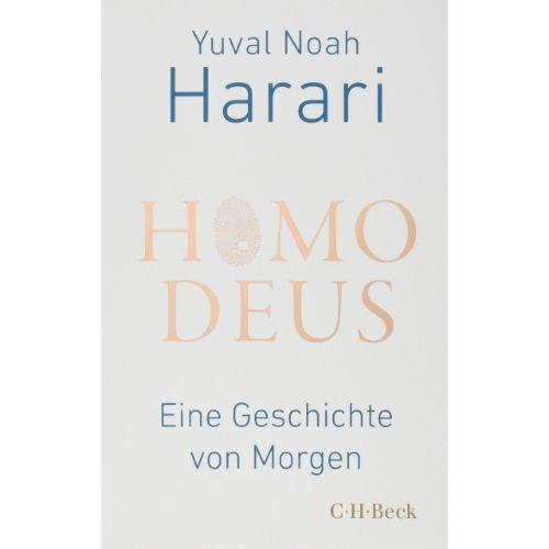 Homo Deus: Eine Geschichte von Morgen Yuval Noah Harari