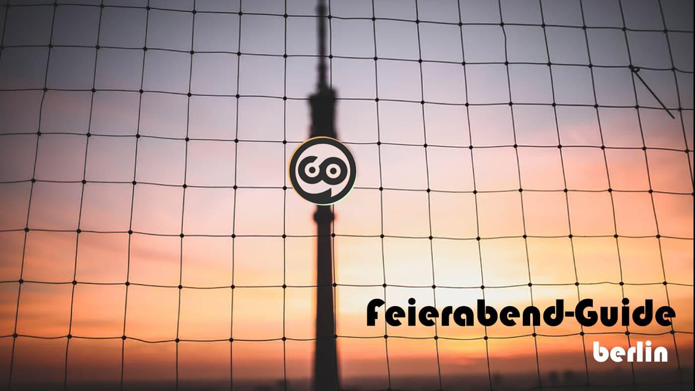 Der Feierabend-Guide für Berlin vom 18. bis 21. Juli
