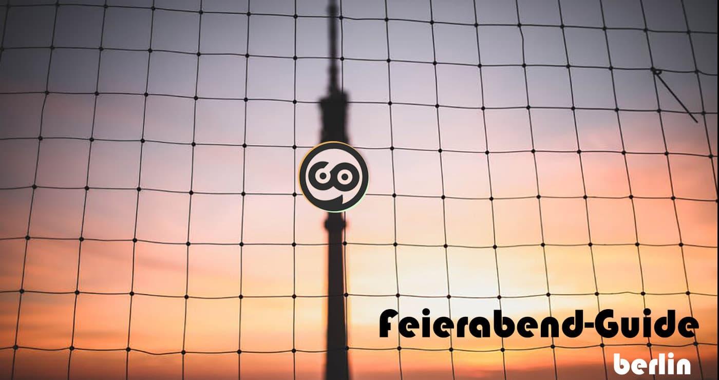 Der Feierabend-Guide für Berlin vom 25. bis 28. Juli